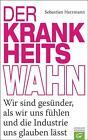 Der Krankheitswahn von Sebastian Herrmann (2015, Gebundene Ausgabe)