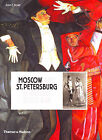 Moscow and St Petersburg in Russia's Silver Age: 1900 - 1920 by John E. Bowlt (Hardback, 2008)