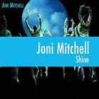 Shine [Digipak] by Joni Mitchell (CD, Sep-2007, Hear Music)