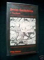 British Battlefields 1-The South-Philip Warner-1972-1st Military Battle Sites