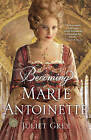 Becoming Marie Antoinette by Juliet Grey (Paperback / softback)