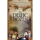 Deific Dozen by Brian Orlowski (Paperback / softback, 2013)
