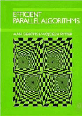 Efficient Parallel Algorithms by Alan Gibbons, Wojciech Rytter (Hardback, 1988)