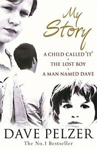 My Story A Child Called It The Lost Boy A Man Na By Pelzer D