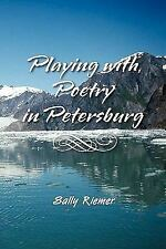 Playing with Poetry in Petersburg, Riemer, Sally, Very Good Book