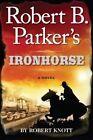 Robert B. Parker's Ironhorse by Robert Knott (Paperback / softback, 2013)