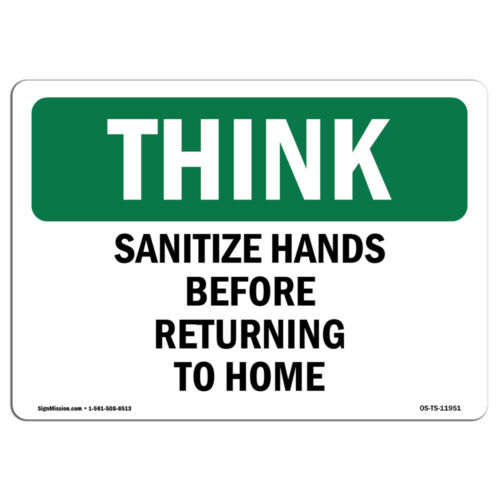 OSHA THINK Sign Sanitize Hands Before Returning To Work Made in the USA