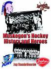 Muskegon's Hockey History and Heroes by Jay Vandevoorde (Paperback / softback, 2006)
