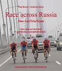 Race across Russia von Andreas Sachs und Paul Bruck (2013, Gebundene Ausgabe)