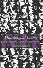 Multilingual Living: Explorations of Language and Subjectivity by Charlotte Burck (Hardback, 2004)