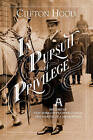 In Pursuit of Privilege: A History of New York City's Upper Class and the Making of a Metropolis by Clifton Hood (Hardback, 2016)
