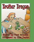 Brother Dragon by Terri Branson (Paperback / softback, 2007)