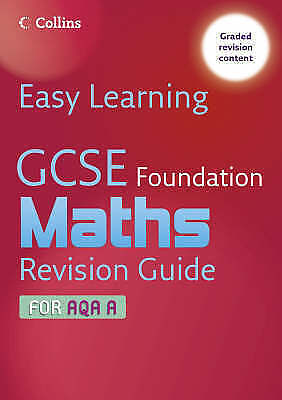 """""""AS NEW"""" Easy Learning – GCSE Maths Revision Guide for AQA A: Foundation, Gordon"""