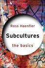 Subcultures: The Basics von Ross Haenfler (2013, Taschenbuch)