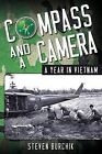 Compass and a Camera: A Year in Vietnam by Steven Burchik (Paperback / softback, 2014)