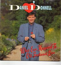 "DANIEL O'DONNELL RARE 7"" WHAT EVER HAPPENED TO OLD FASHIONED LOVE"