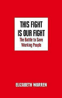 1 of 1 - This Fight is Our Fight ..Elizabeth Warren..AS NEW   lnf858
