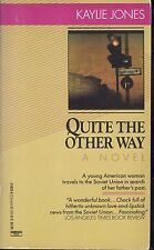 Quite The Other Way by Kaylie Jones (1990,Paperback)