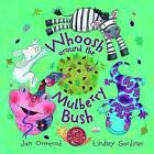 Whoosh Around the Mulberry Bush by Jan Ormerod (Paperback, 2007)