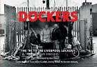 Dockers: The '95 to '98 Liverpool Lock-out by Dave Sinclair (Paperback, 2015)