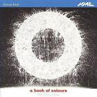 Simon Holt: A Book of Colours (CD, Jun-2009, NMC (Classical))