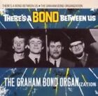 Graham Bond - There's a Bond Between Us (2008)