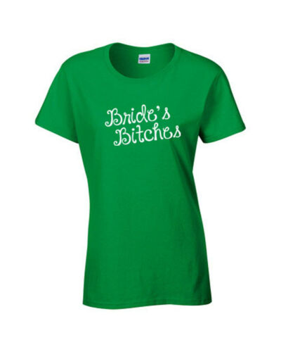 Bride/'s Bitches Wedding Marriage Bachelorette Party LADIES Tee Shirt Tee 122