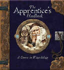 The Apprentice's Handbook: A Course in Wizardology by Dugald Steer (Spiral bound, 2006)