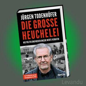 DIE-GROSSE-HEUCHELEI-JURGEN-TODENHOFER-Wie-Politik-und-Medien-unsere