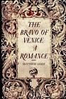 The Bravo of Venice: A Romance by Matthew Lewis (Paperback / softback, 2015)
