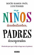 Ninos desobedientes, padres desesperados (Spanish Edition)