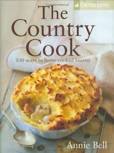 The-Country-Cook-100-Ways-to-Home-cooked-Heaven-Country-Living-By-Annie-Bell