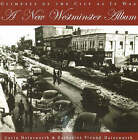 A New Westminster Album: Glimpses of the City as it Was by Gavin Hainsworth, Katherine Fruend-Hainsworth (Paperback, 2005)