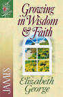 Growing in Wisdom & Faith: James by Elizabeth George (Paperback, 2001)