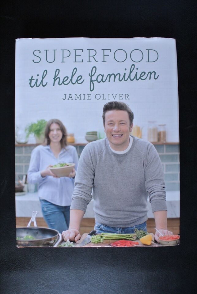 superfood til hele familien, jamie oliver, emne: mad og vin