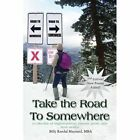 Take The Road to Somewhere a Collection of Original Poems Essays Prose and Short Stories Paperback – 22 Apr 2002