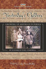 Yesterday's Children: Growing Up Assyrian in Persia by Elizabeth Yoel Campbell (Paperback, 2007)