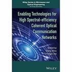 Enabling Technologies for High Spectral-Efficiency Coherent Optical Communication Networks by Chongjin Xie, Xiang Zhou (Hardback, 2016)