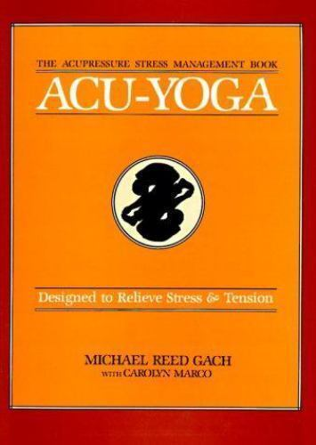 Acu-Yoga : Designed to Relieve Stress and Tension by ...
