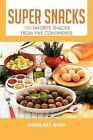 Super Snacks: 100 Favorite Snacks from Five Continents by Inderjeet Rishi (Paperback / softback, 2012)