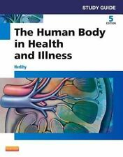 Study Guide for the Human Body in Health and Illness by Barbara Herlihy...