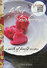 Falling Cloudberries: A World of Family Recipes by Tessa Kiros (Hardback)