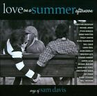 Love on a Summer Afternoon: Songs of Sam Davis by Original Soundtrack (CD, Nov-2010, P.S. Classics)
