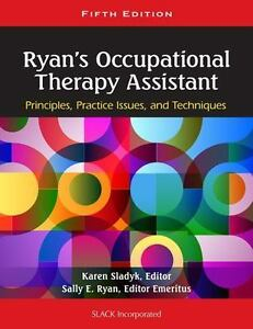 Ryans occupational therapy assistant principles practice issues ryans occupational therapy assistant principles practice issues and technqiues by karen sladyk and sladyk 2014 hardcover new edition fandeluxe Images