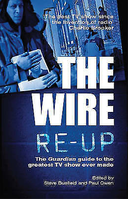 1 of 1 - The Wire Re-up: The  Guardian  Guide to the Greatest TV Show Ever Made by Steve