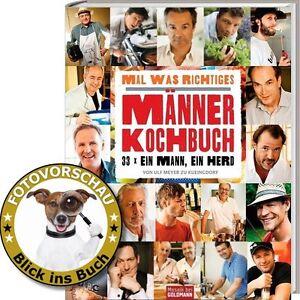 Mal-was-Richtiges-Das-Maenner-Kochbuch-33-x-ein-Mann-ein-Herd-33-Promis