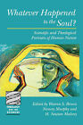 Whatever Happened to the Soul: Scientific and Theological Portraits of Human Nature by Augsburg Fortress (Paperback, 1998)