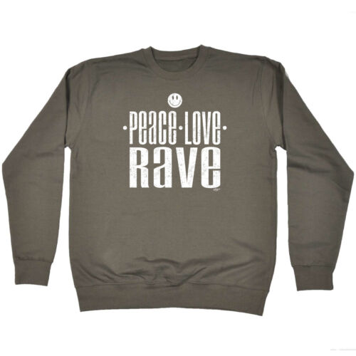 Peace Love Rave Funny Novelty Sweatshirt Jumper Top