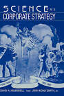 Science and Corporate Strategy: Du Pont R and D, 1902-1980 by David A. Hounshell, John Kenly Smith (Hardback, 1988)