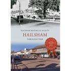 Hailsham Through Time by Hailsham Historical Society (Paperback, 2015)